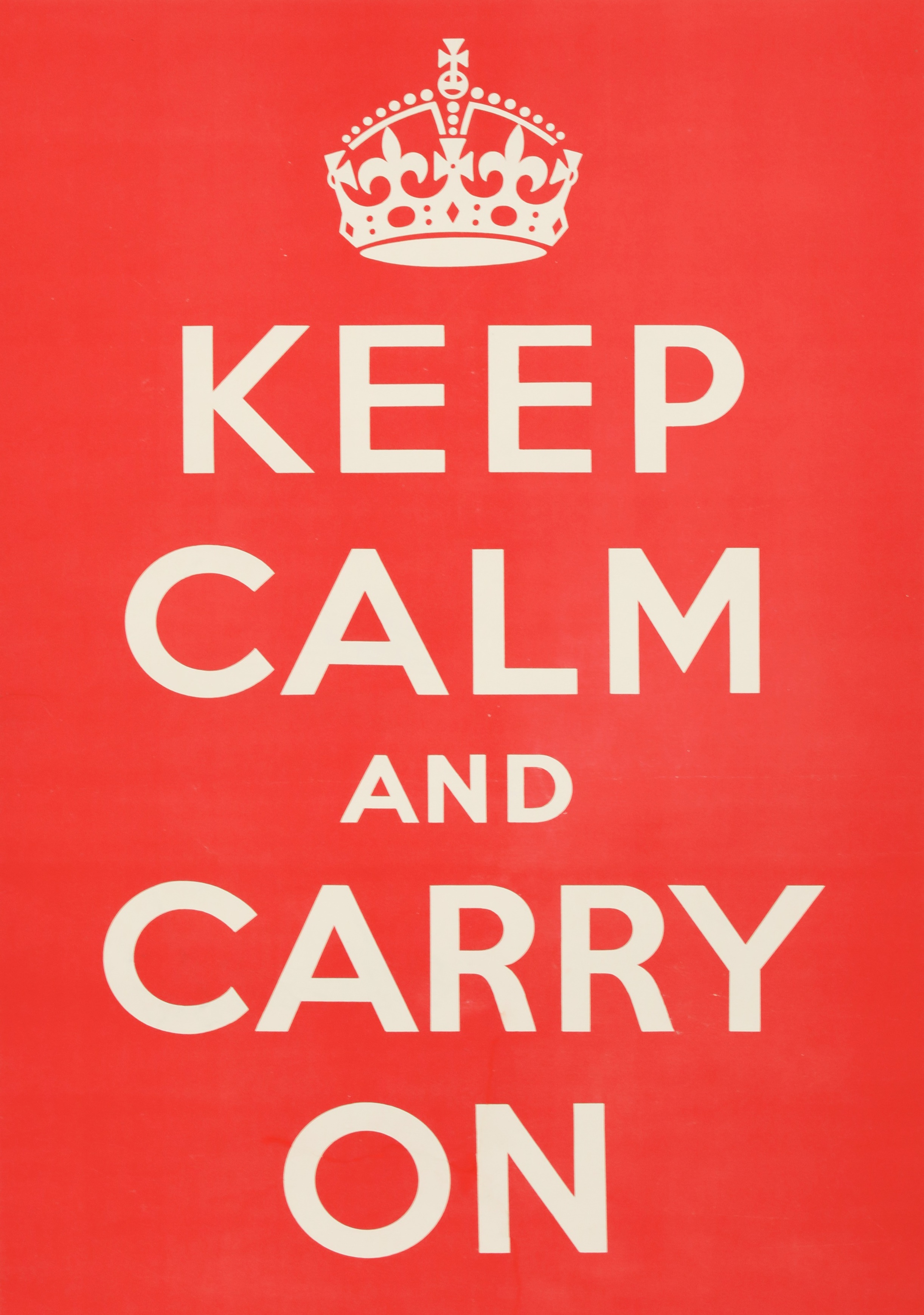 'KEEP CALM AND CARRY ON' a rare original WW2 poster red background with white lettering and crown, printed by HMSO, September 1939 74.8 x 50.5cm