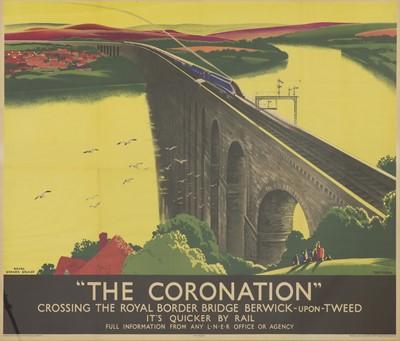 Lot An LNER travel poster: 'The Coronation Crossing the Royal Border Bridge Berwick-upon-Tweed'